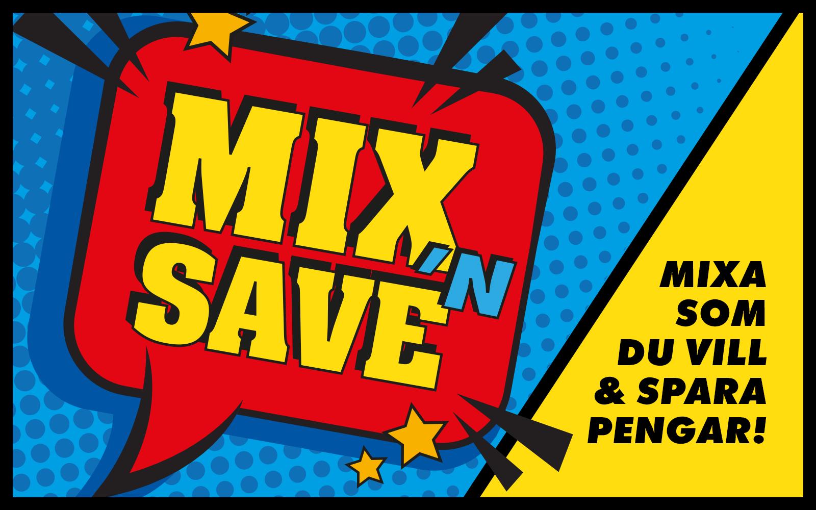 Mixa som du vill och spara pengar